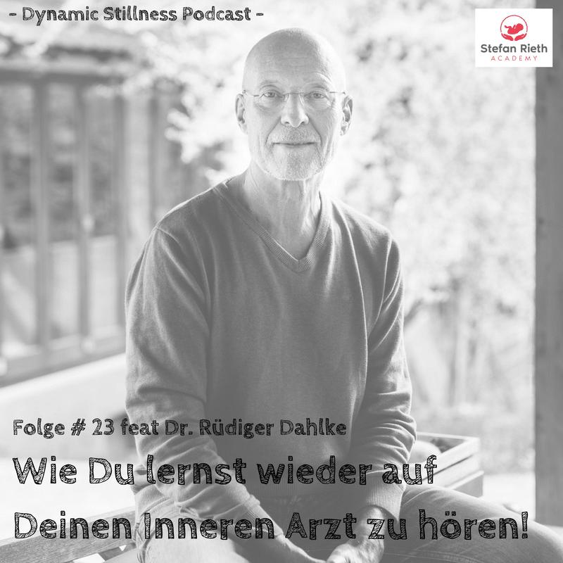 WIE DU LERNST WIEDER AUF DEINEN INNEREN ARZT ZU HÖREN – feat. Dr. Rüdiger Dahlke