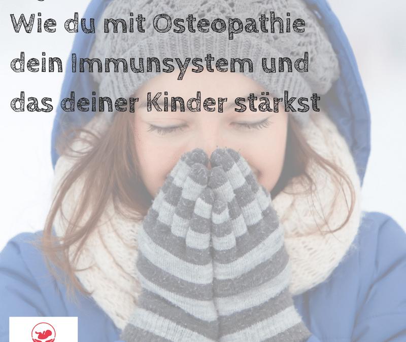 WIE DU MIT OSTEOPATHIE DEIN IMMUNSYSTEM UND DAS DEINER KINDER STÄRKST (Grippe-Welle)