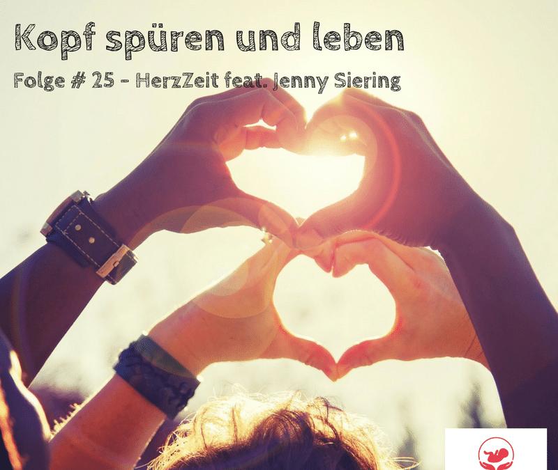 HERZKOHÄRENZ – MIT HERZ UND KOPF SPÜREN UND LEBEN – Folge # 25 – Herz UND Kopf
