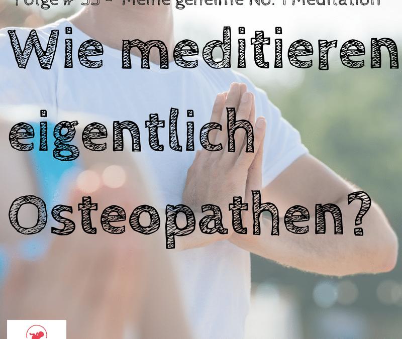 Geschützt: WIE MEDITIEREN EIGENTLICH OSTEOPATHEN – Meine geheime No. 1 Meditation