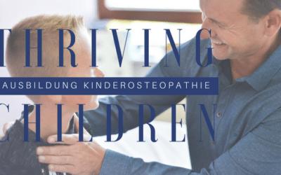THRIVING CHILDREN – DIE NEUE AUSBILDUNG KINDEROSTEOPATHIE