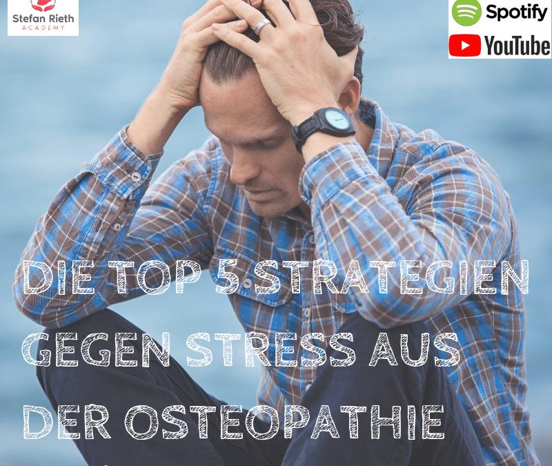 DIE TOP 5 STRATEGIEN GEGEN STRESS AUS DER OSTEOPATHIE