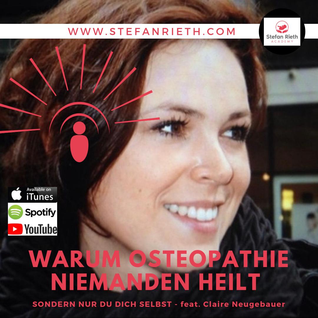 WARUM OSTEOPATHIE NIEMANDEN HEILT (sondern nur du dich selbst) – feat. Claire Neugebauer