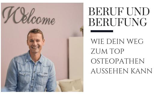 OSTEOPATHIE ALS BERUF UND BERUFUNG