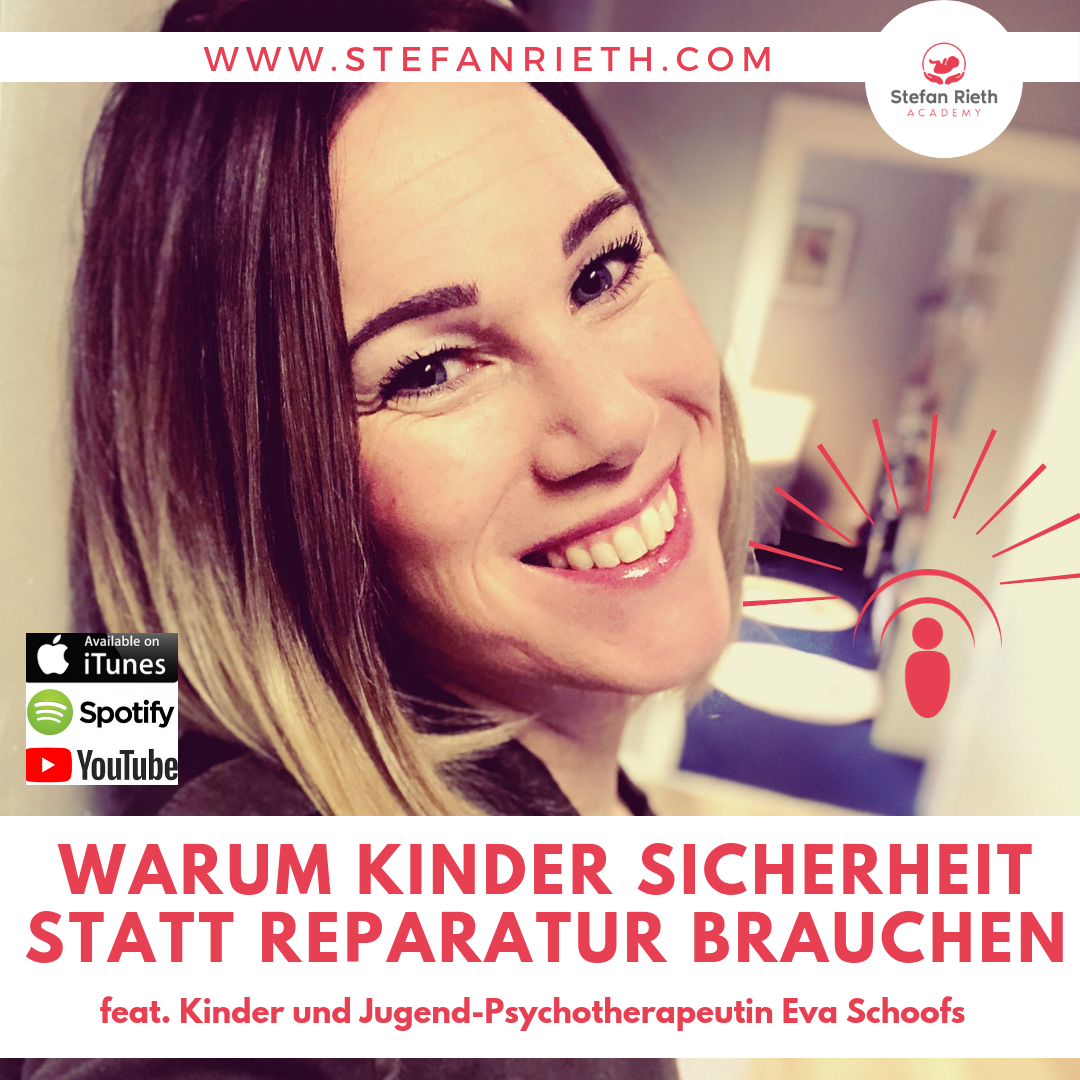 WARUM KINDER  SICHERHEIT STATT REPARATUR BRAUCHEN – feat Kinder- und Jugendlichenpsychotherapeutin Eva Schoofs