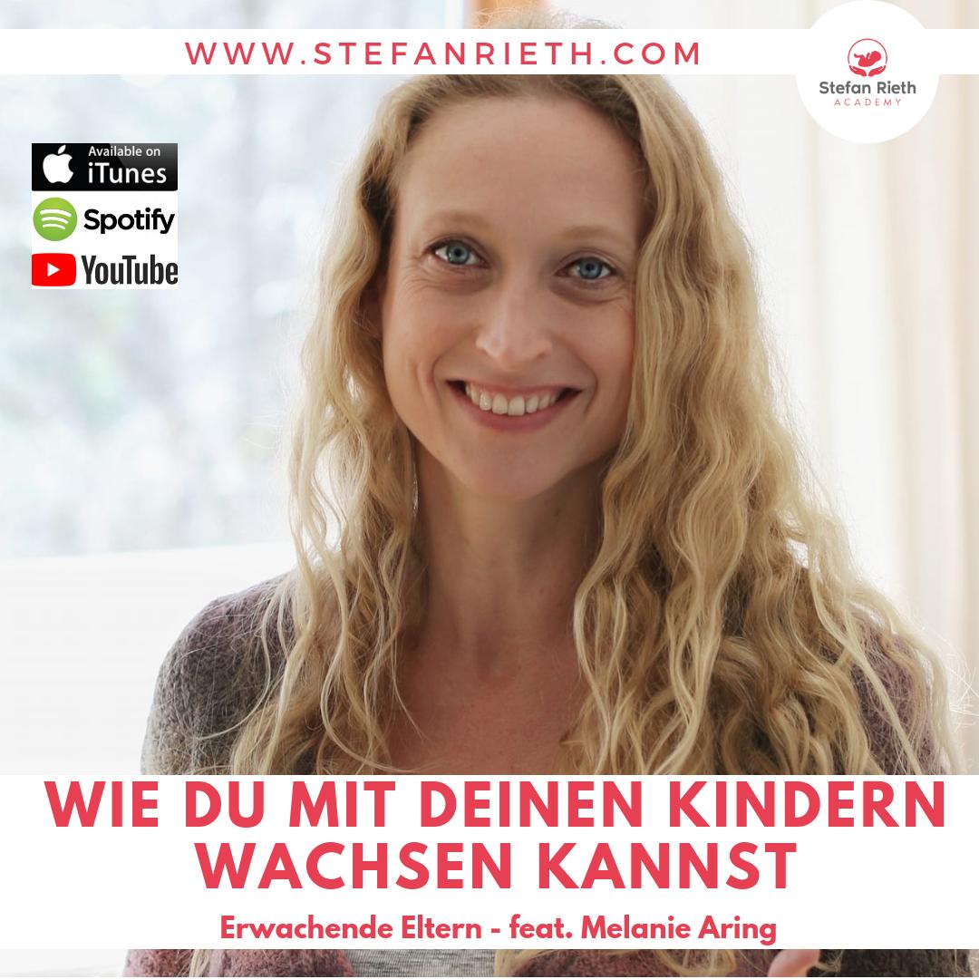 WIE DU MIT DEINEN KINDERN WACHSEN KANNST – feat. Melanie Aring