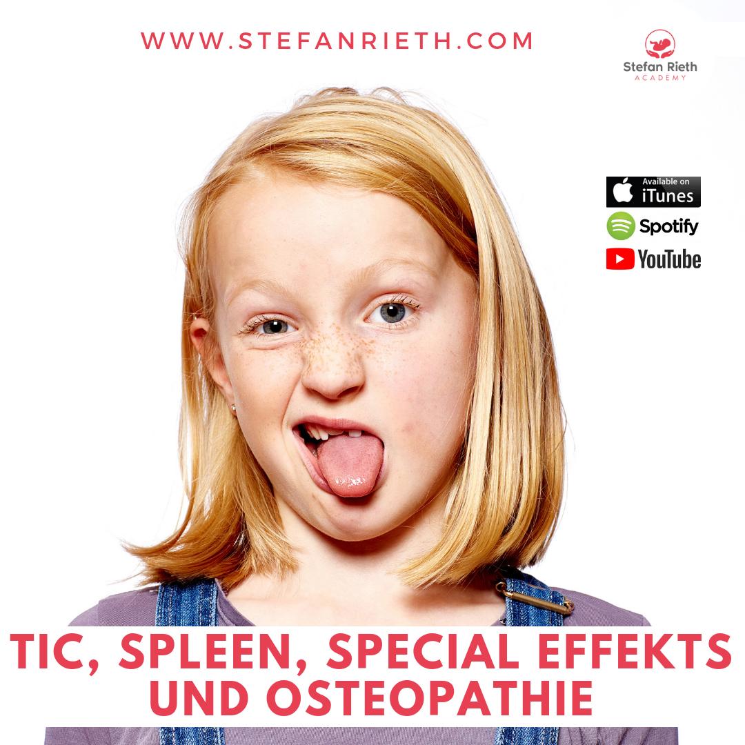 TIC-STÖRUNG, SPLEEN, SPECIAL EFFECT UND OSTEOPATHIE