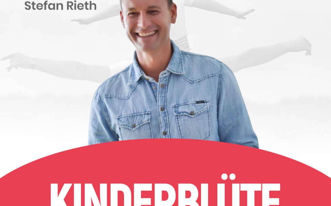 """KINDERBLÜTE -""""Wie Kinder zu dem dem erblühen was sie sein können"""""""