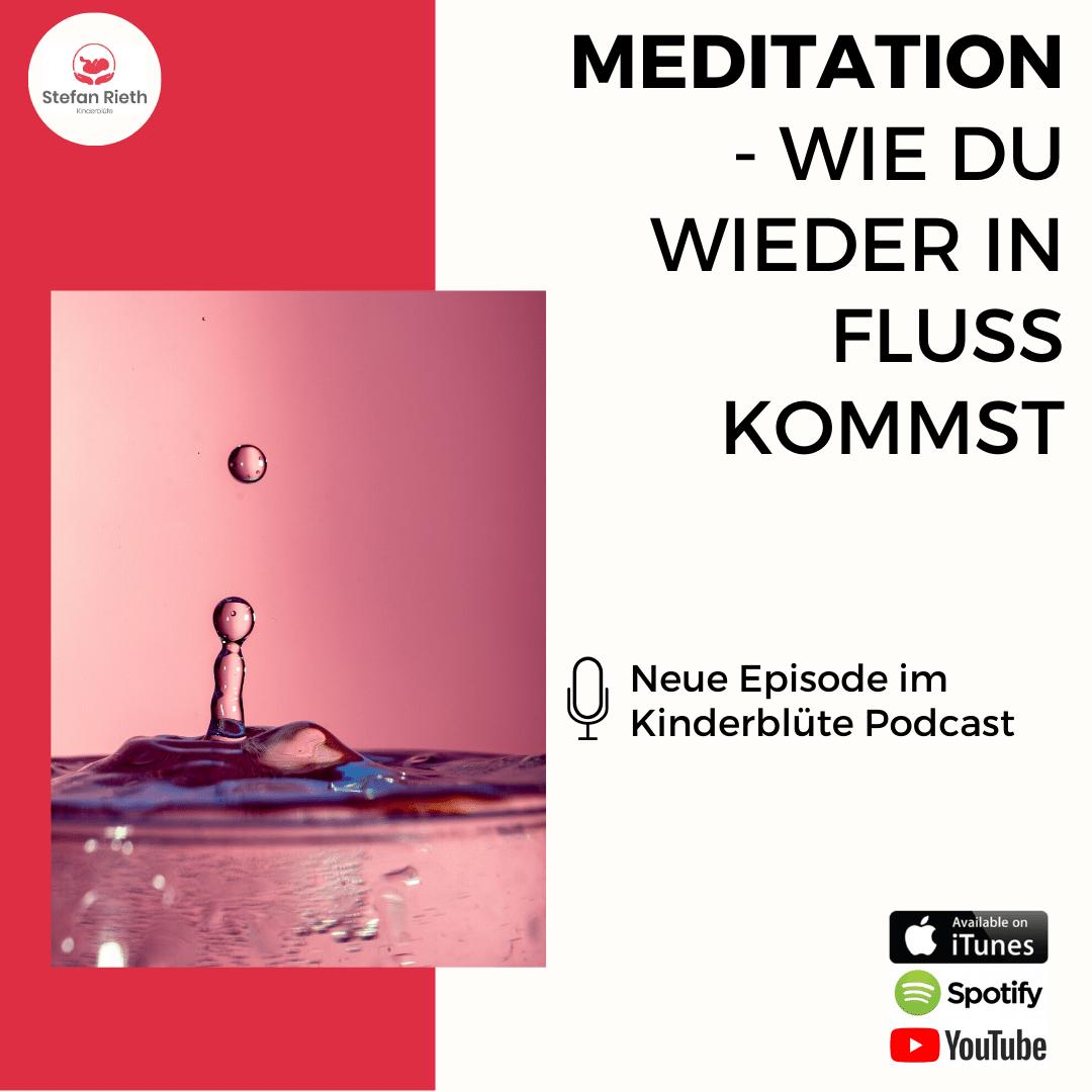 Meditation: WIE DU WIEDER IN FLUSS KOMMST