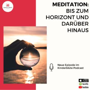 MEDITATION: BIS ZUM HORIZONT UND DARÜBER HINAUS