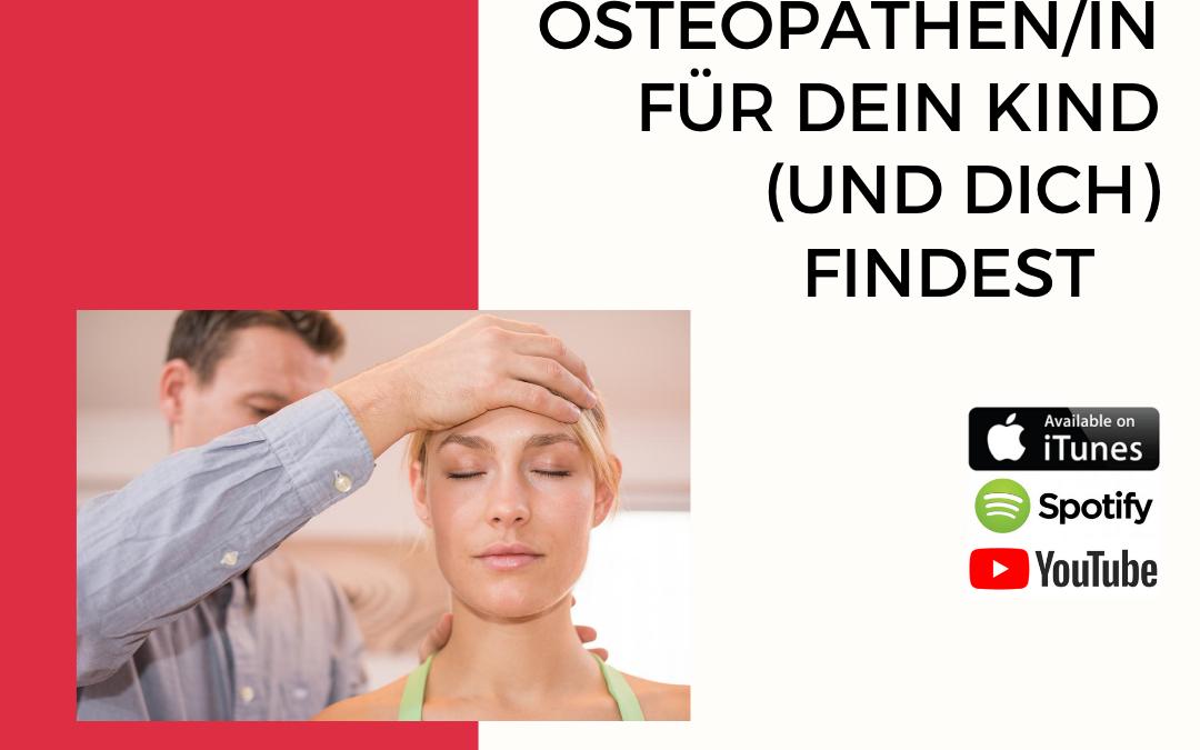 Wie du den richtigen Osteopathen/in für dein Kind (und dich) findest