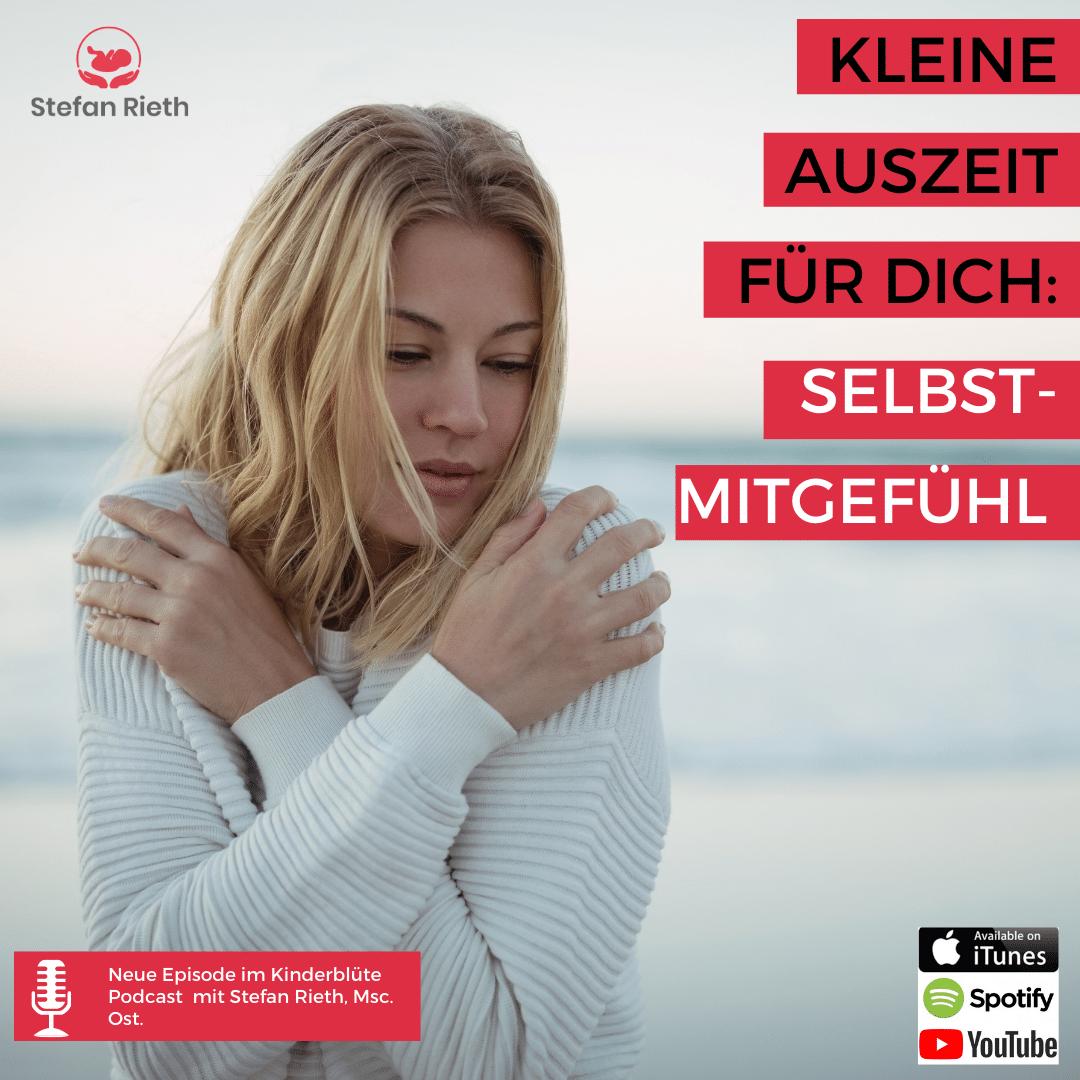 KLEINE AUSZEIT FÜR DICH – SELBST-MITGEFÜHL