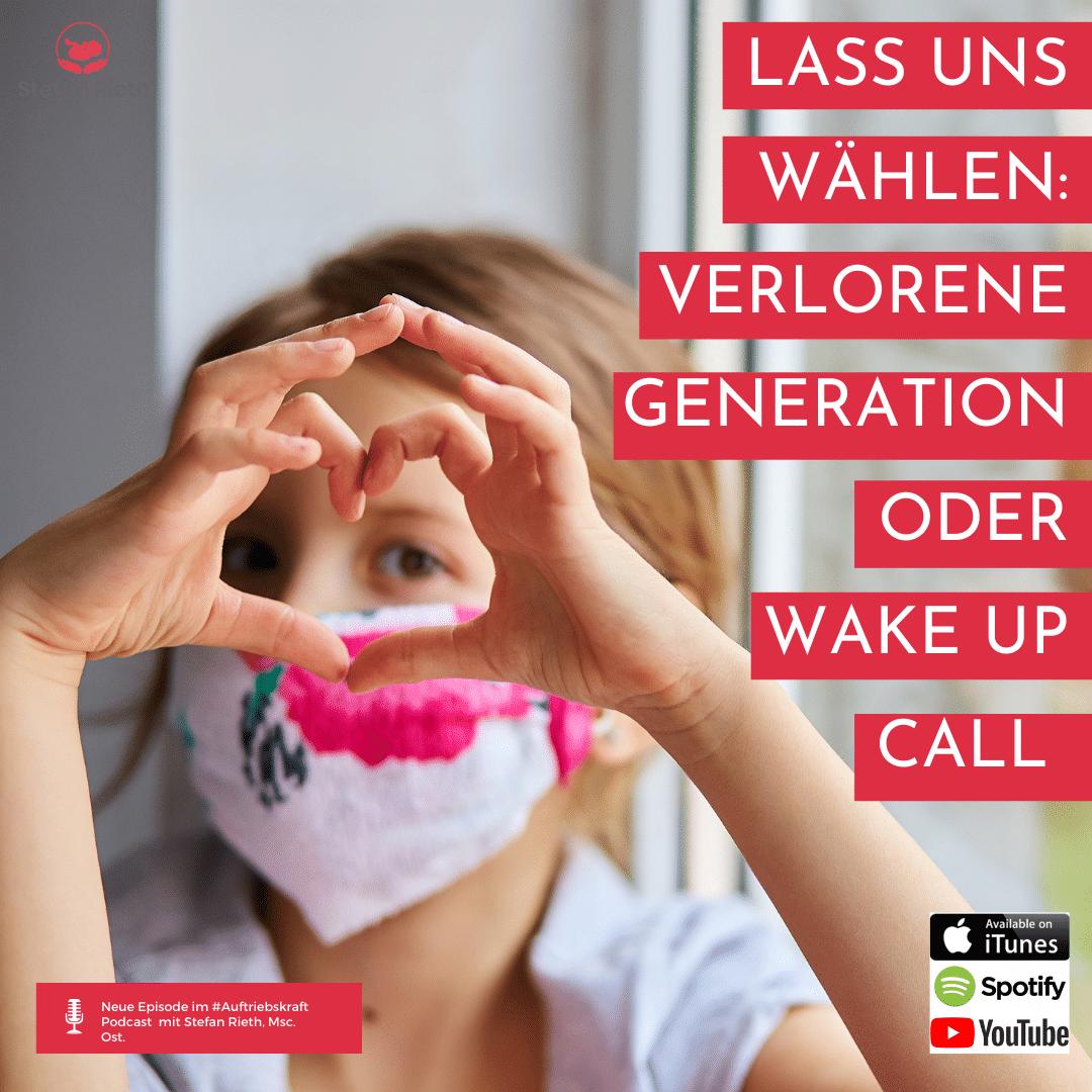 LASS UNS WÄHLEN: VERLORENE GENERATION ODER WAKE UP CALL