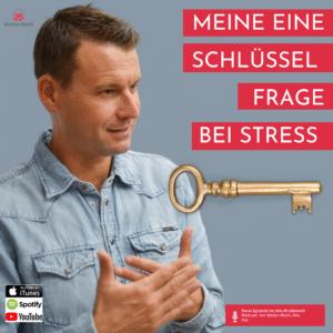 MEINE EINE SCHLÜSSEL FRAGE BEI STRESS