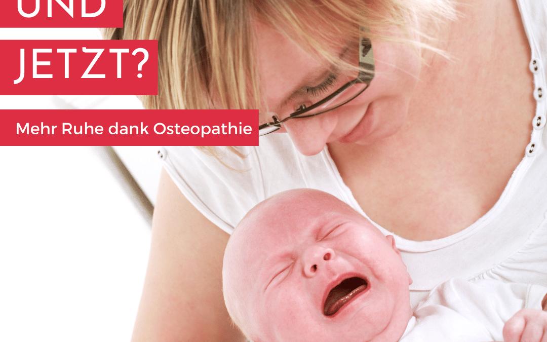 Schreikind und jetzt? – Mehr Ruhe dank Osteopathie?