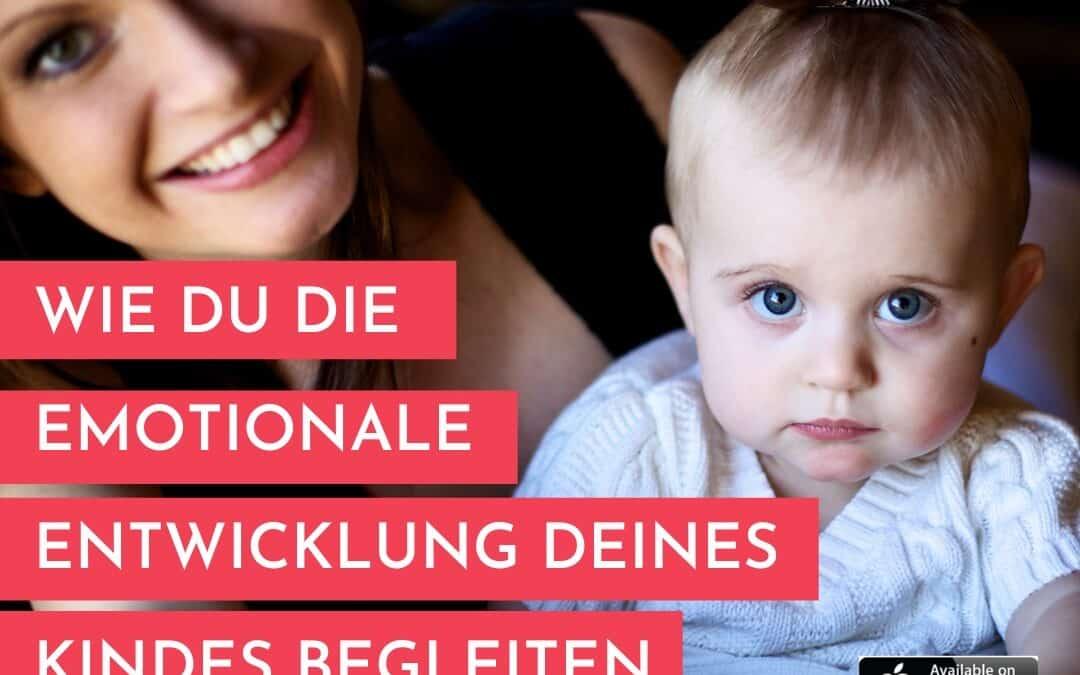 Wie Du die emotionale Entwicklung deines Kindes begleiten kannst